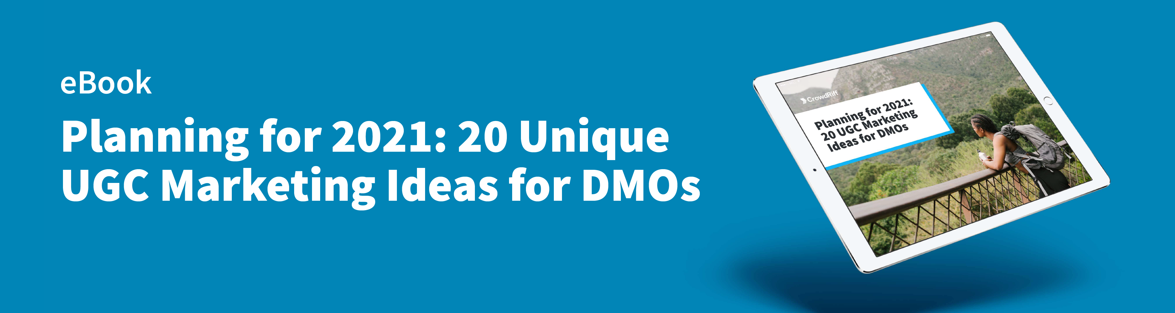 Destination marketer looking for top examples of UGC? Download our ebook: 20  Unique UGC Marketing Ideas for DMOs.