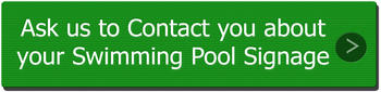 Ask us to call you for a  Swimming Pool Sign discussion