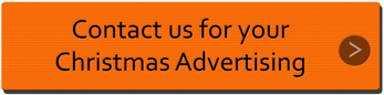 Contact us for  Christmas Advertising
