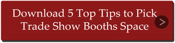 Download 5 Top Tips to Pick Trade  Show Booths Space