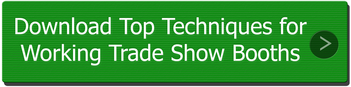 Top techniques forWorking Trade Show Booths
