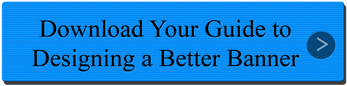 Download a Whitepaper! Tips to Designing  a Better Banner