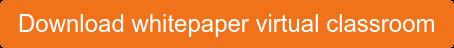 Download whitepaper virtual classroom