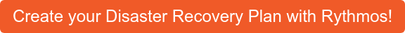 Create your Disaster Recovery Plan with Rythmos!