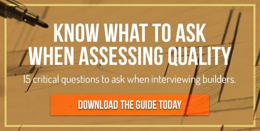Download a free guide on questions to ask when assessing quality of home builders.