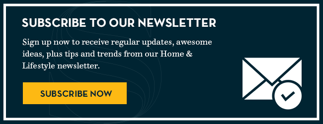 Click here to subscribe to our Home & Lifestyle newsletter.