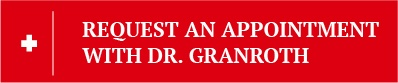 Request An Appointment with Dr. Granroth
