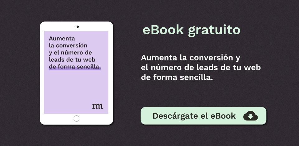Descargar eBook aumenta la conversión y el número de leads | Mínima Compañía