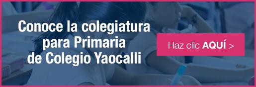 Colegiatura para la mejor primaria para niñas de colegio yaocalli - inscripciones 2016-2017