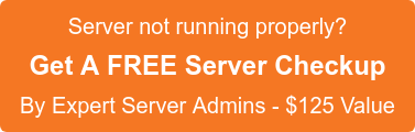 Server not running properly? Get A FREE Server Checkup By Expert Server Admins - $125 Value