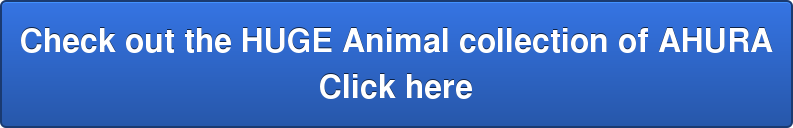 Check out the HUGE Animal collection of AHURA  Click here