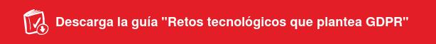 """Descarga la guía """"Retos tecnológicos que plantea GDPR"""""""