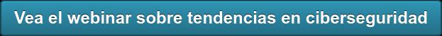 Veael webinar sobre tendencias en ciberseguridad