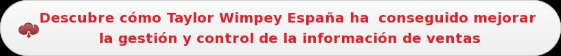 Descubre cómo Taylor Wimpey España ha conseguido mejorar  la gestión y control de la información de ventas