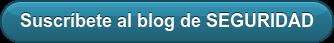 Suscríbete al blog de SEGURIDAD