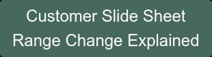 Customer Slide Sheet  Range Change Explained
