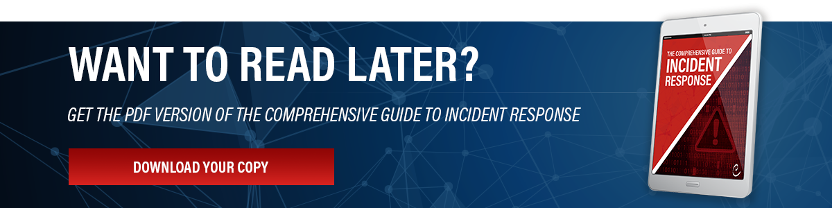 Want to read later? Get your copy of the Comprehensive Guide to Incident Response PDF