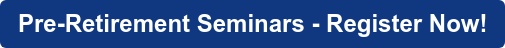 Pre-Retirement Seminars - Register Now!