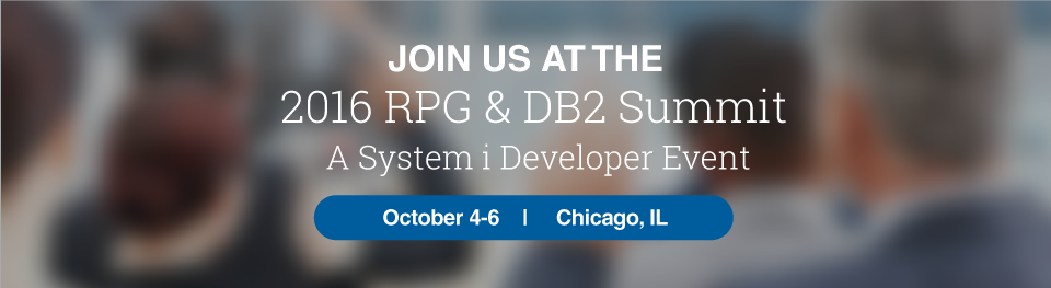 Join us at the RPG & DB2 Summit - October 4 to 6, Chicago
