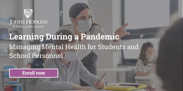 Learning During a Pandemic: Managing Mental Health for Students and School Personnel