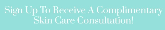Complimentary Skin Care Consult
