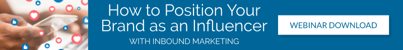 How To Position your Brand as an Influencer Through Inbound Marketing