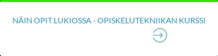 NÄIN OPIT LUKIOSSA - OPISKELUTEKNIIKAN KURSSI