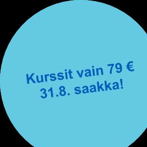 Kurssit vain 79 € 31.8. saakka!