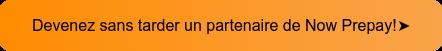 Devenez sans tarder un partenaire de Now Prepay!➤