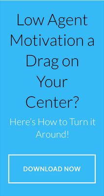 Low Agent Motivation a Drag on Your Center? Here's How to Turn it Around!