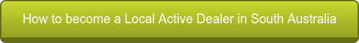 Howto become a Local Active Dealer inSouth Australia