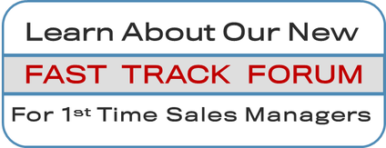 Fast Track Forum for 1st Time Sales Managers