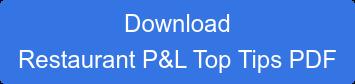 Download  Restaurant P&L Top Tips PDF
