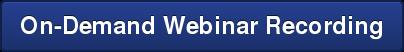 On-Demand Webinar Recording