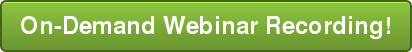 On-Demand Webinar Recording!