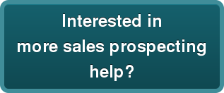 Interested in more sales prospecting help?