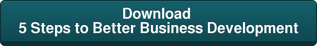 Download  5 Steps to Better Business Development