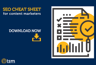 SEO Cheat Sheet for Content Marketers