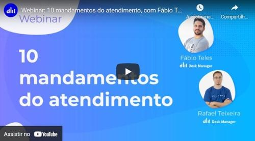 Webinar: 10 mandamentos do atendimento, com Fábio Teles e Rafael Teixeira