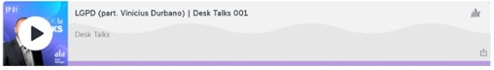 LGPD (part. Vinícius Durbano) | Desk Talks 001