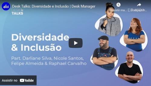 Desk Talks: Diversidade e Inclusão
