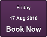 Friday 17 Aug 2018 Book Now