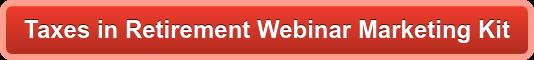 Taxes in Retirement Webinar Marketing Kit