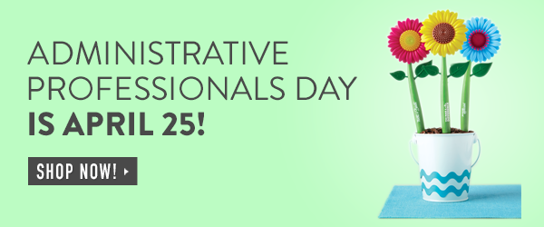 Shop Gifts for Administrative Professionals Day - April 25!
