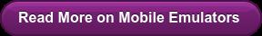 Read More on Mobile Emulators