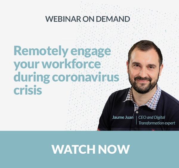 Remotely engage wour workforce