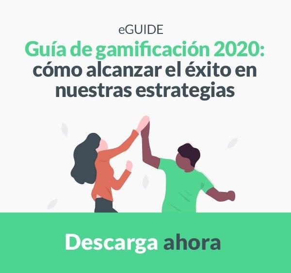 Guía Gamificación: cómo alcanzar el éxito en nuestras estrategias