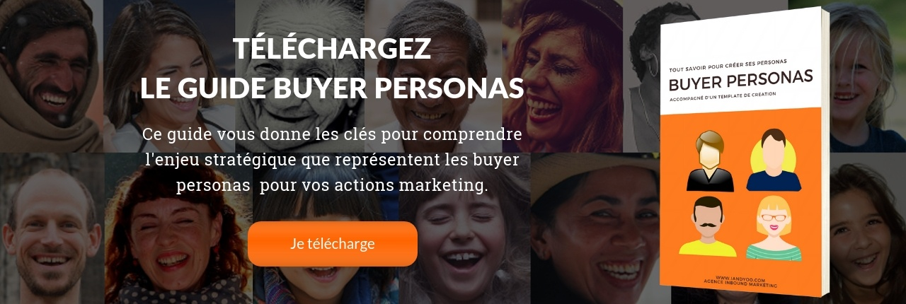 TÉLÉCHARGEZ LE GUIDE DES BUYER PERSONAS | I AND YOO