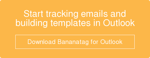 Start tracking emails and building templates in Outlook    Download Bananatag for Outlook