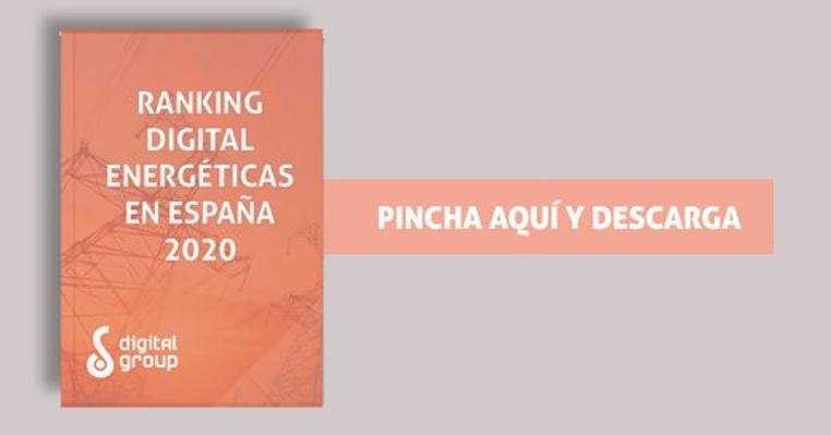 Descarga Ahora el Ranking Digital de los Energéticas en España 2020
